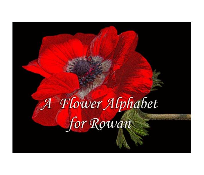 Ver A Flower Alphabet for Rowan por Judy Horton