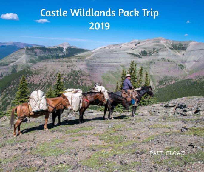 View Castle Wildland Pack Trip 2019 by Paul Sloan
