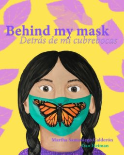 Behind my mask  Detras de mi cubrebocas book cover