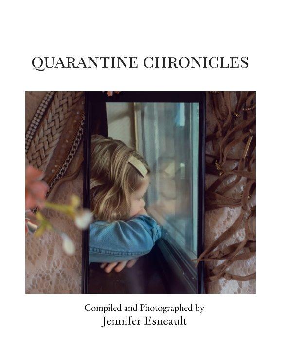 View Quarantine Chronicles by Jennifer Esneault