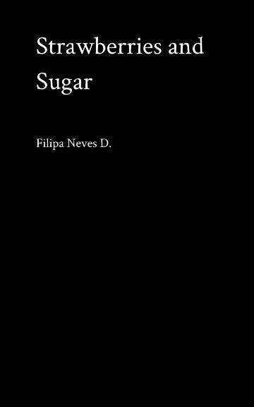 Ver Strawberries and Sugar por Filipa Neves