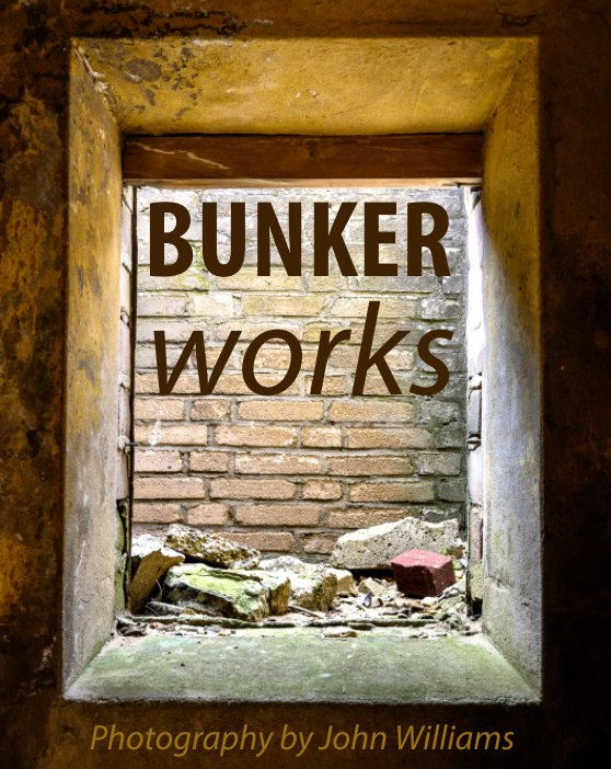 View Bunker Works by John Williams