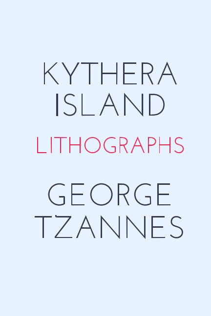 View Kythera Island      Lithographs                  George Tzannes by Tzannes Fine Art