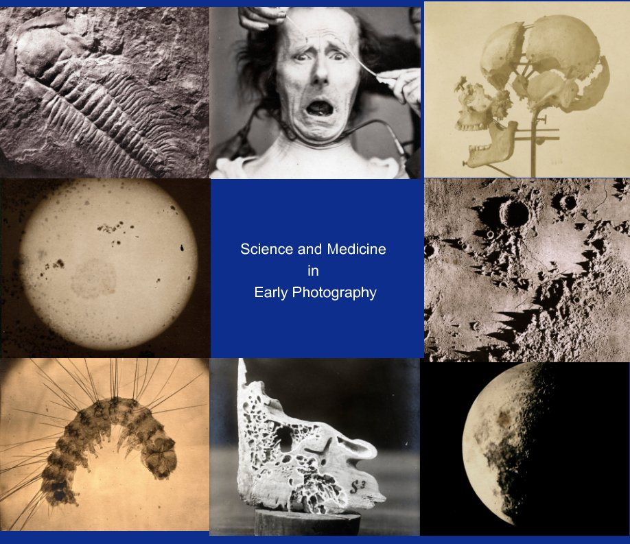 View Science and Medicine in Early Photography by Patrick Montgomery