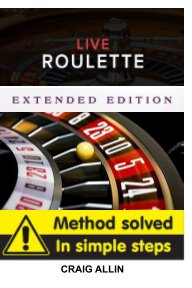Live Roulette Method Solved In Simple Steps Extended Editon book cover