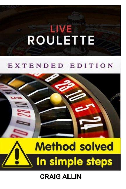 Ver Live Roulette Method Solved In Simple Steps Extended Editon por craig allin