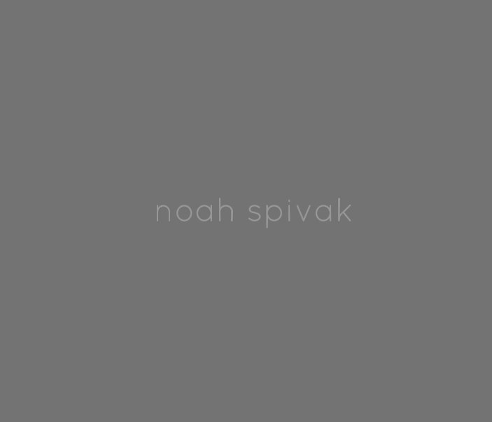 View Noah Spivak by Noah Spivak