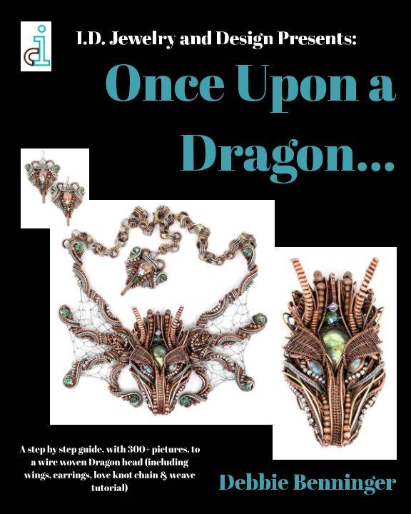 Ver Once Upon a Dragon por Debbie Benninger