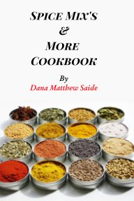 Spice Mix's and More Cookbook book cover