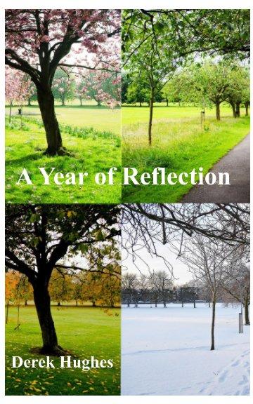 Ver A Year of Reflection por Derek Hughes