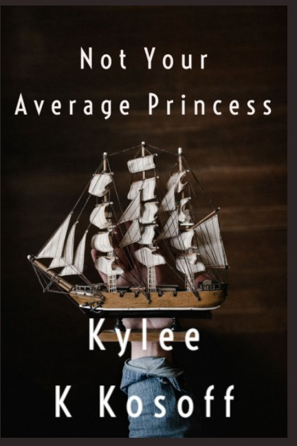 Ver Not Your Average Princess por Kylee K Kosoff