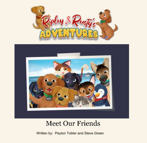 Ver Meet Our Friends por Peyton Tobler and Steve Green
