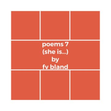 Ver poems 7 (she is..) por fv bland