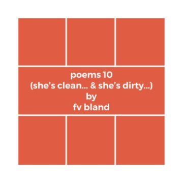 poems 10 (she's clean.. and she's dirty..) nach fv bland anzeigen