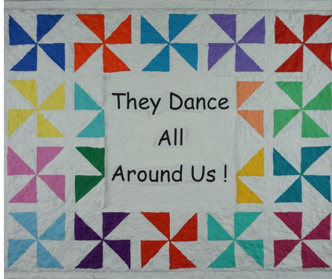 View They Dance All Around Us by Grumpa Hopson