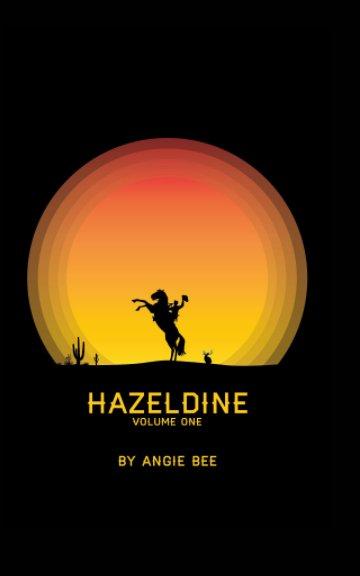 Ver Hazeldine Volume One por Angie Bee