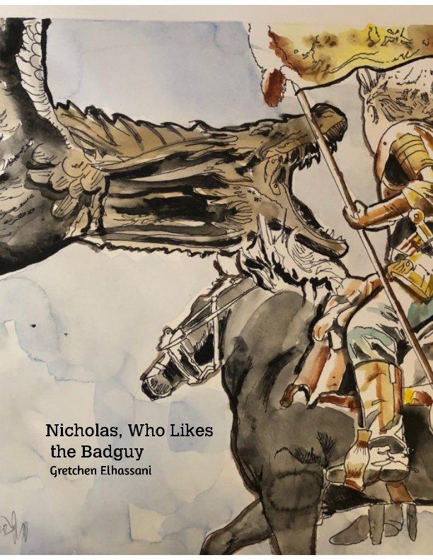 Nicholas, Who Likes the Badguy nach Gretchen Elhassani anzeigen