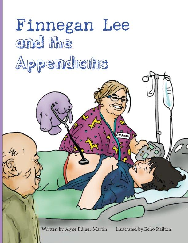 Finnegan Lee and the Appendicitis nach Alyse Ediger Martin anzeigen