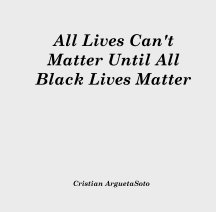 All Lives Can't Matter Until All Black Lives Matter book cover