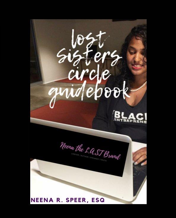 View Lost Sisters Circle Guidebook by Neena R. Speer Esq.