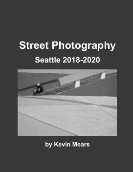 Seattle Street Photography 2018-2020 book cover
