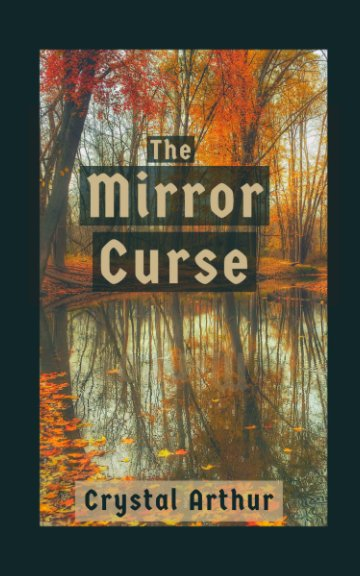 View The Mirror Curse by Crystal Arthur