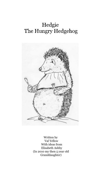 Hedgie The Hungry Hedgehog nach Val Yellow anzeigen