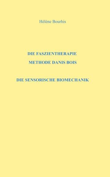 Die Faszientherapie Methode Danis Bois nach Hélène Bourhis anzeigen