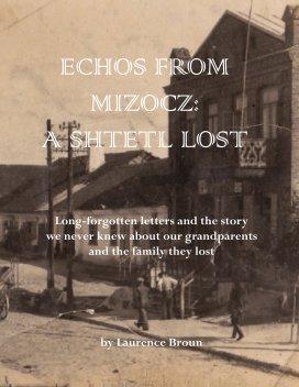 Echos from Mizocz: A Shtetl Lost book cover