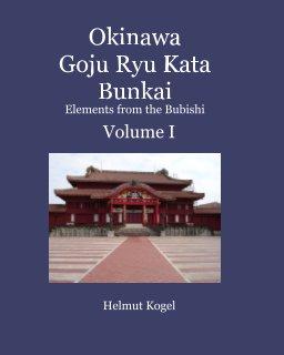 Okinawa Goju Ryu Kata Bunkai  Volume 1 book cover