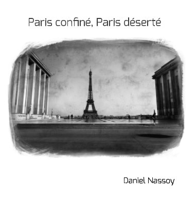 """Paris confiné, Paris déserté""  30x30cm book cover"