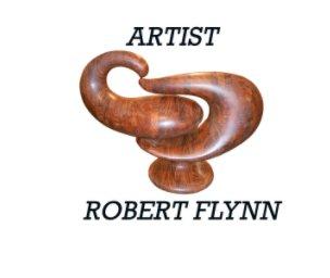 Artist Robert Flynn book cover