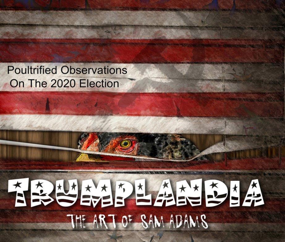 Ver Trumplandia por Sam Adams
