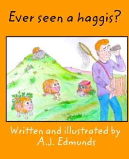 Ever seen a haggis? book cover