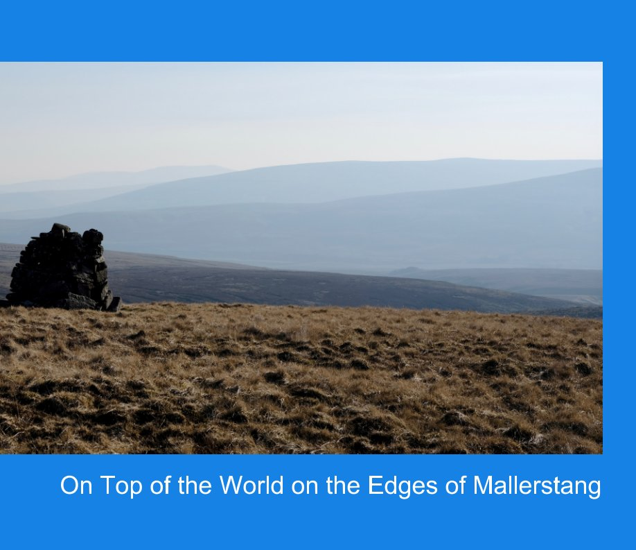 View On top of the world on the Edges of Mallerstang by Keith Beven