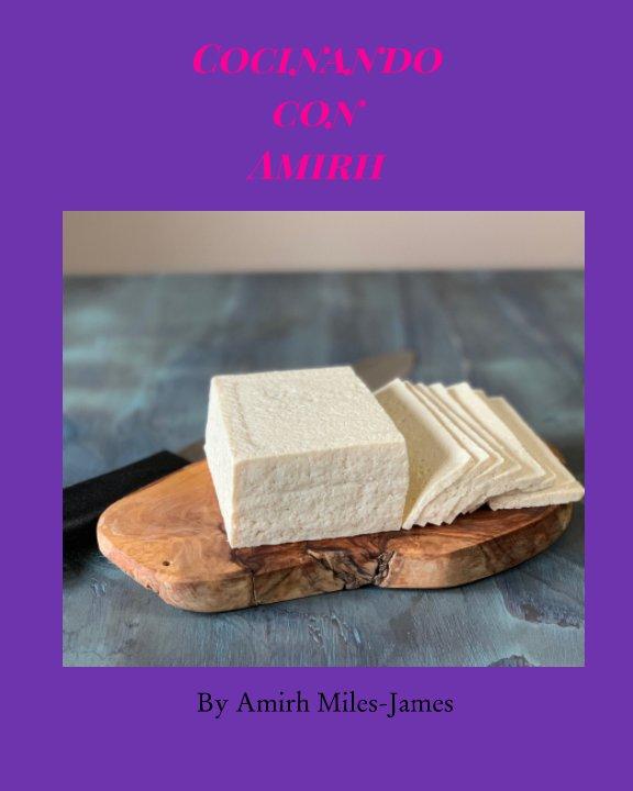 View Cocinando Con Amirh by Amirh Miles-James