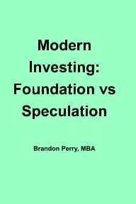 Modern Investing: Foundation vs Speculation book cover