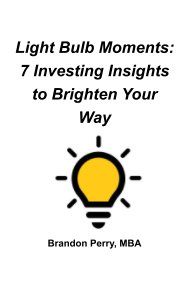 Light Bulb Moments: 7 Investing Insights to Brighten Your Way book cover
