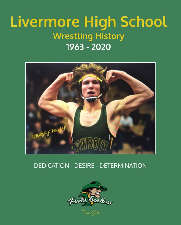 View History of Livermore High School Wrestling by Al Fontes, Aaron Fontes