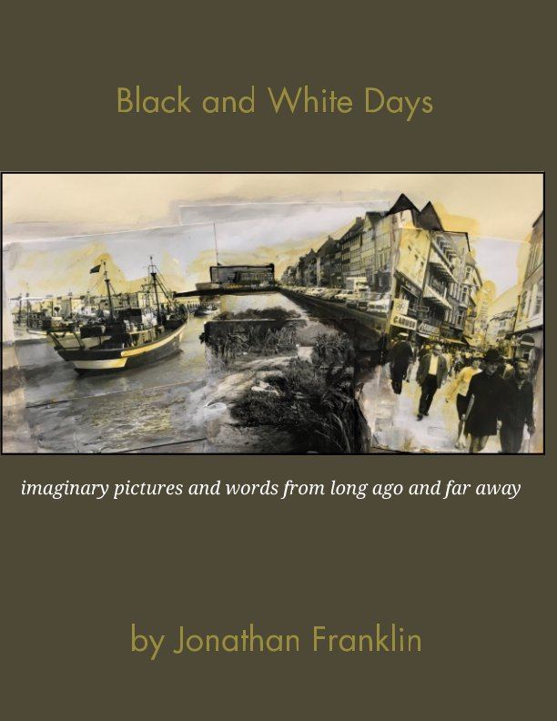 View Black and White Days by Jonathan Franklin