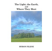 The Light, the Earth and Where  They Meet book cover