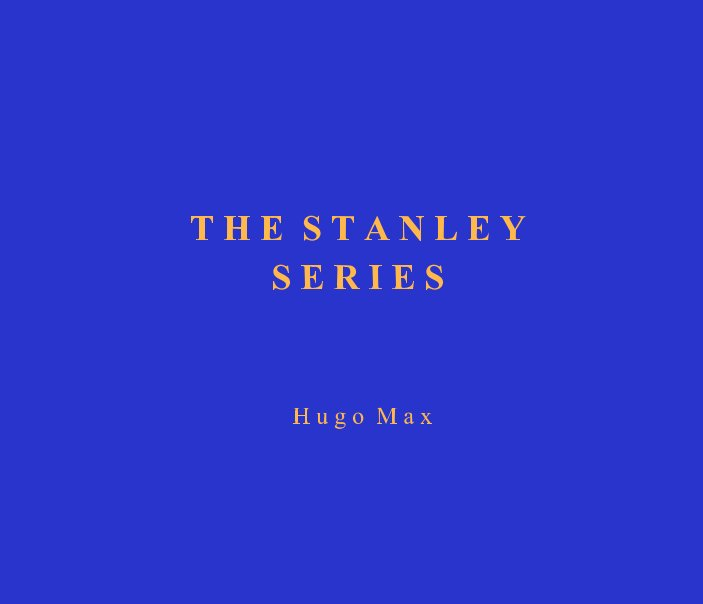 View The Stanley Series by Hugo Max
