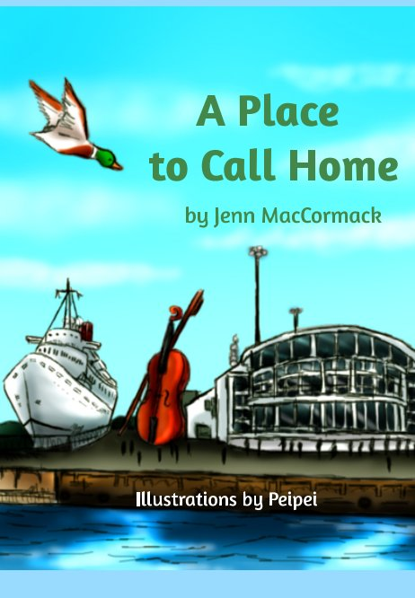 View A Place To Call Home by Jenn MacCormack