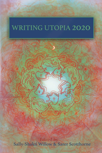 View Writing Utopia 2020 by S. Scotthorne, S. Willow