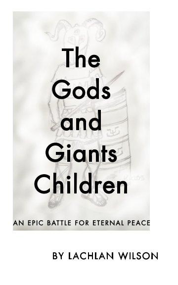 Ver The Gods and Giants Children por Lachlan Wilson