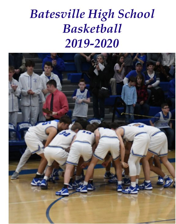 View Batesville High School Basketball 2019-20 by Rich Fowler