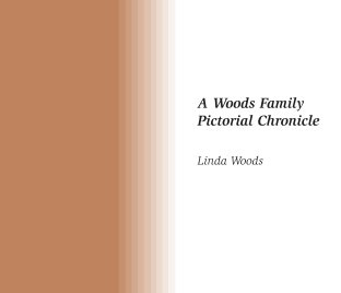 A Woods Family Pictorial Chronicle book cover