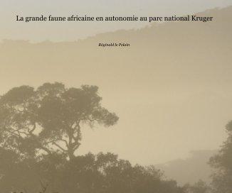 La grande faune africaine en autonomie au parc national Kruger book cover