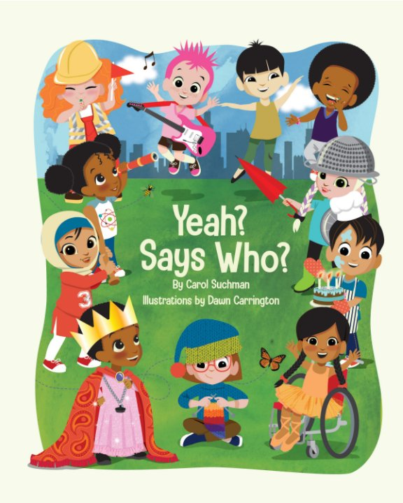 View Yeah? Says Who? by Carol Suchman