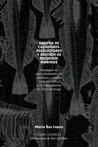 Grupos cazadores-recolectores y gestión de recursos marinos book cover